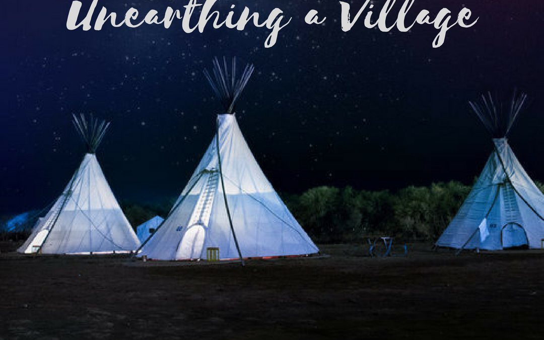 Building a Tribe, Unearthing a Village