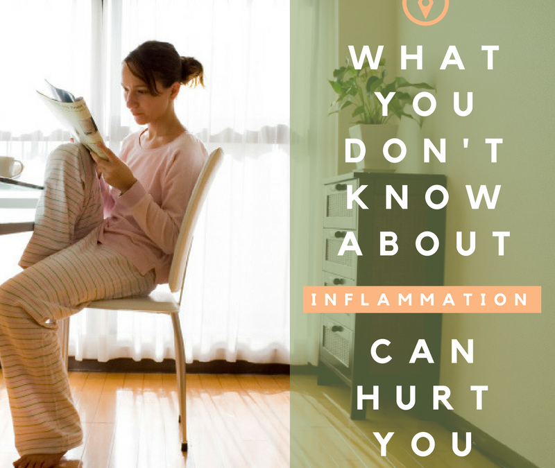What You Don't Know About Inflammation Can Hurt You